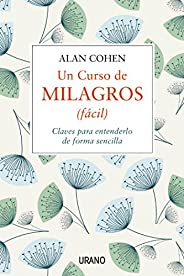 Un curso de milagros (fácil): Claves para entenderlo de forma sencilla (Crecimiento personal) (Spanish Edition