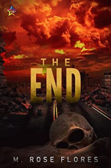 The End by [Flores, M. Rose]