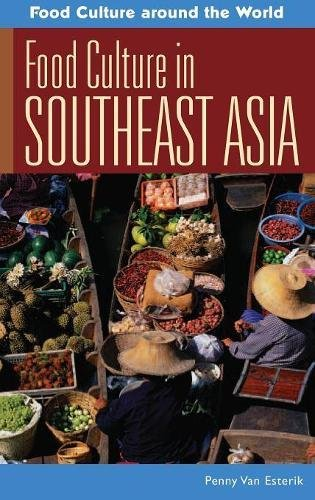 Food Culture in Southeast Asia (Food Culture Around the World) by Penny Van Esterik
