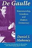 De Gaulle: Statesmanship, Grandeur, and Modern Democracy