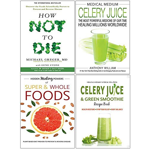 How Not To Die, Medical Medium Celery Juice [Hardcover], Hidden Healing Powers, Celery Juice & Green Smoothie Recipe Book 4 Books Collection Set
