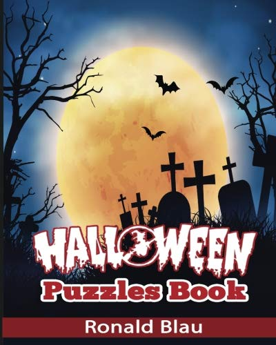Halloween Puzzles Book: Halloween Word Searches, Cryptograms, Alphabet Soups, Dittos, Piece By Piece Puzzles All You Want to Challenge to Have a Happy Halloween and Keep Your Brain Young (Volume 1) -
