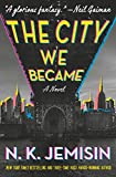 The City We Became: A Novel (The Great Cities Trilogy (1))