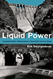 Liquid Power: Contested Hydro-Modernities in Twentieth-Century Spain