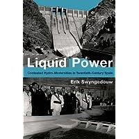Liquid Power: Contested Hydro-Modernities in Twentieth-Century Spain