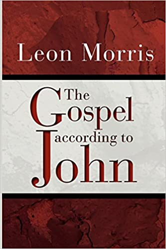 The Gospel according to John by Leon Morris (16-Sep-1971)
