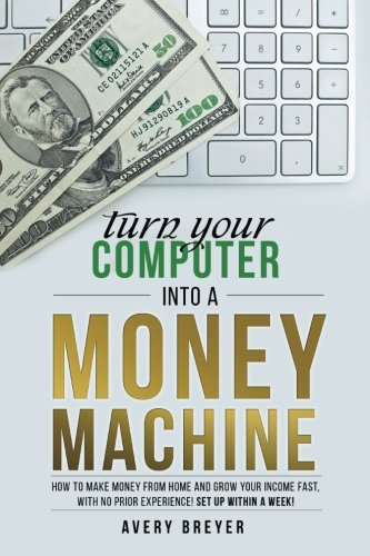 Turn Your Computer Money Machine product image