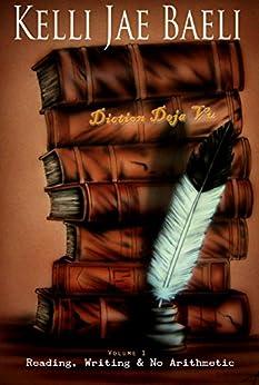 Diction Deja Vu: Reading, Writing, & No Arithmetic #1 by [Baeli, Kelli Jae]