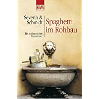 Spaghetti im Rohbau. Ein italienisches Abenteuer.