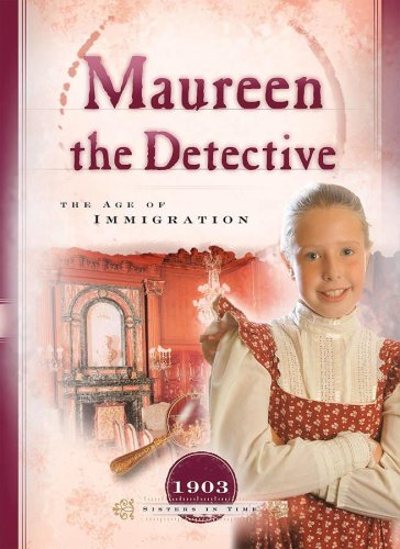 Maureen the Detective: The Age of Immigration (Sisters in Time)