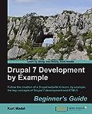Drupal 7 Development by Example, Kurt Madel, 1849516804