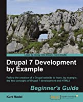 Drupal 7 Development by Example Beginner's Guide Front Cover
