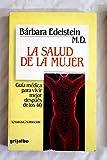 img - for La salud de la mujer. Gu a m dica para vivir mejor despu s de los 40 a os. [Paperback] [Jan 01, 1985] Edelstein M.D., B rbara book / textbook / text book