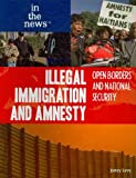 Illegal Immigration and Amnesty, Janey Levy, 1435885481