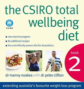 The csiro total wellbeing diet book 2, book 2 by dr. Manny noakes.