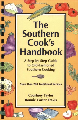 Cooks Handbook - The Southern Cook's Handbook: A Step-by-Step Guide to Old-Fashioned Southern Cooking