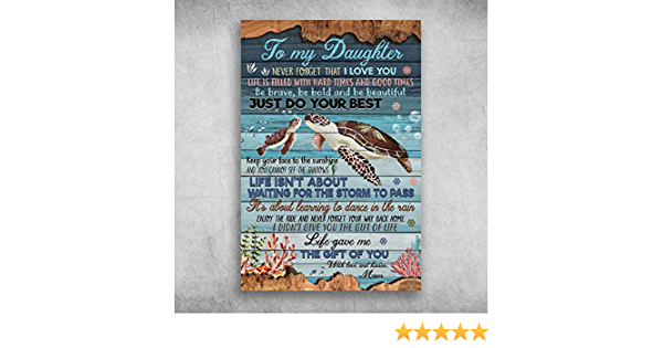 Turtles To My Daughter Life Gave Me The Gift Of You Love Mom Poster No Frame
