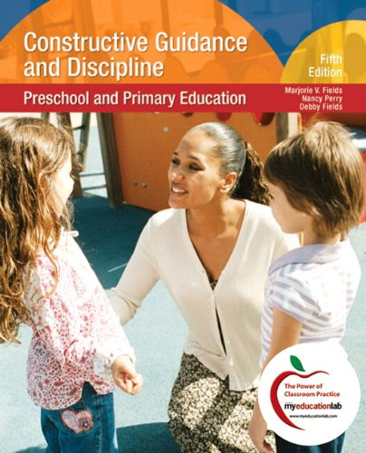 Constructive Guidance And Discipline: Preschool and Primary Education (with MyEducationLab) (5th Edition)