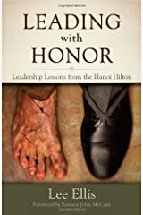 Leading with Honor: Leadership Lessons from the Hanoi Hilton Hardcover