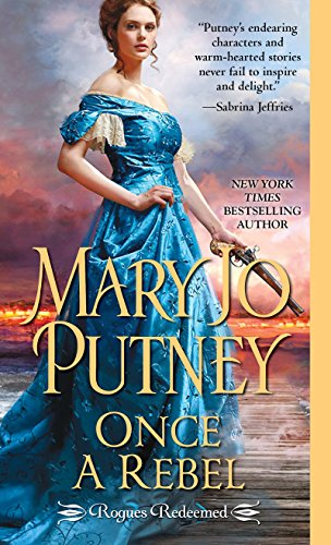 Once a Rebel (Rogues Redeemed) by [Putney, Mary Jo]