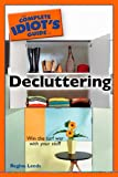 The Complete Idiot's Guide to Decluttering (Complete Idiot's Guides (Lifestyle Paperback))