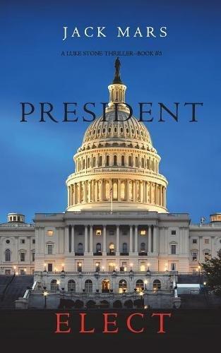 president-elect-a-luke-stone-thriller-book-5