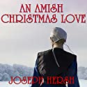 An Amish Christmas Love Audiobook by Joseph Hersh Narrated by Julie Lancelot