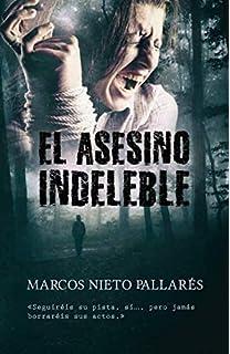 EL ASESINO INDELEBLE: (Ganadora del Premio Eriginal Books 2017 otorgado a la calidad literaria