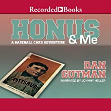 Honus & Me: A Baseball Card Adventure Audiobook by Dan Gutman Narrated by Johnny Heller