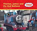 Thomas, James and the Red Balloon (Thomas & Friends Series) by W. Awdry (2006-05-03)
