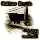 Dog Days Of The Holocaust by Hollow Earth (1998-08-03)