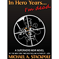 In Hero Years... I'm Dead (English Edition)
