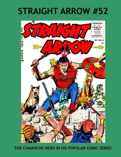 Download Straight Arrow Comics Issue #52: Full Color Comic Paperback Reprint: Check Out Our Giant Straight Arrow Collection Class Comics Library #422 ebook