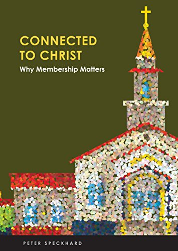 Download for free Connected to Christ: Why Membership Matters