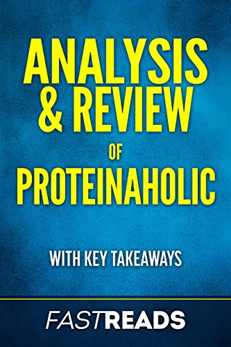 Analysis & Review of Proteinaholic: Includes Key Takeaways