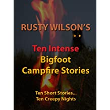 Ten Intense Bigfoot Campfire Stories (Collection #5)