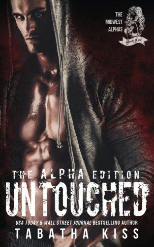 Untouched: The ALPHA Edition (The Midwest Alphas Trilogy) (Volume 1)