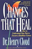 img - for Changes That Heal by Cloud, Henry (1993) Paperback book / textbook / text book