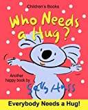 img - for Who Needs a Hug? book / textbook / text book