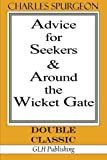Advice for Seekers & Around the Wicket Gate (Double Classic Series)