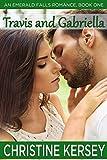 Travis and Gabriella (An Emerald Falls Romance, Book One)