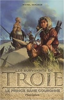 Les Survivants de Troie, Tome 1 : Le prince sans couronne par Honaker
