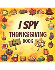 I Spy Thanksgiving Book For Kids Ages 2-5: Guessing Game Activity Picture Book For Toddlers And Preschoolers
