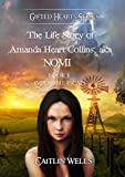 Impossible Escape (Gifted Hearts Series   The Life Story of Amanda Heart Collins, aka NOMI Book 1)