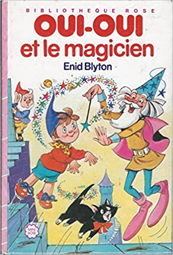Oui Oui Et Le Magicien Amazon Co Uk Enid Blyton
