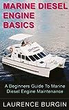 marine engine maintenance - Marine Diesel Engine Basics – A Beginners Guide to Marine Diesel Engine Maintenance