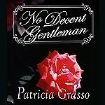 No Decent Gentleman | Patricia Grasso