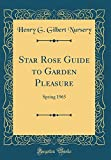 Amazon / Forgotten Books: Star Rose Guide to Garden Pleasure Spring 1965 Classic Reprint (Henry G Gilbert Nursery)