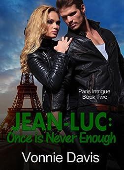 JEAN-LUC: Once is Never Enough (Paris Intrigue Book 2) by [Davis, Vonnie]
