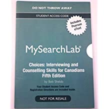 MySearchLab Access Code and eText for Choices: Interviewing and Counselling Skills for Canadians 5th Edition